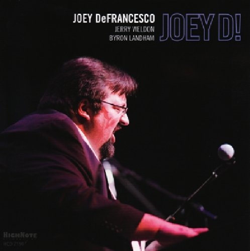 Joey Defrancesco Joey D!