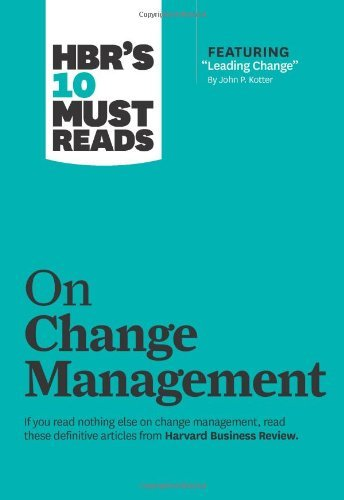 Harvard Business Review Hbr's 10 Must Reads On Change Management (includin
