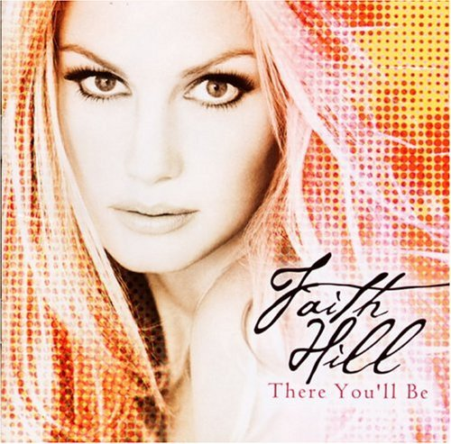Faith Hill There You'll Be Import