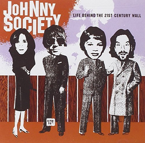 Johnny Society Life Behind The 21st Century W