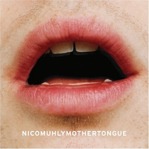 Nico Muhly Mothertongue