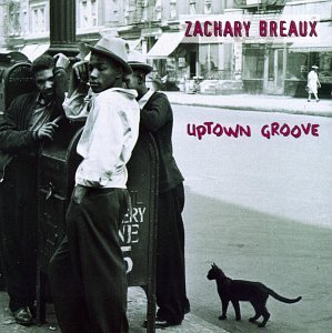 Breaux Zachary Uptown Groove