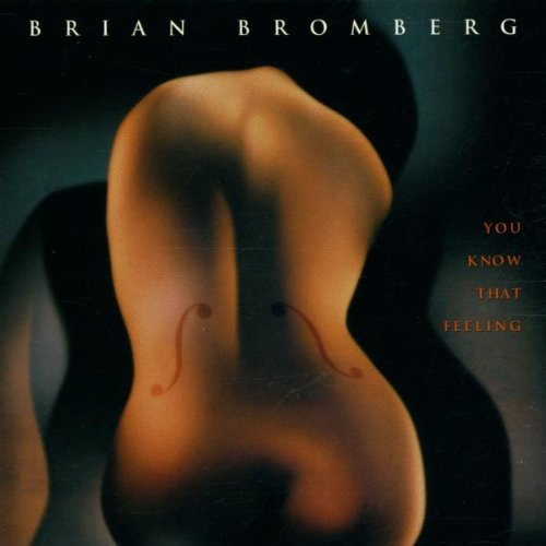 Bromberg Brian You Know That Feeling