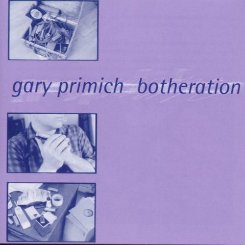 Gary Primich Botheration