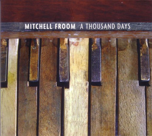Mitchell Froom Thousand Days
