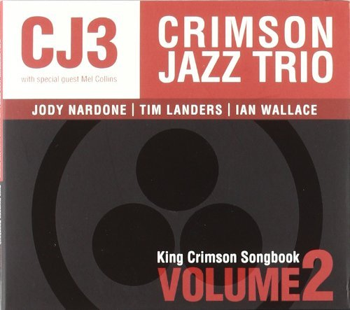 Crimson Jazz Trio Vol. 2 King Crimson Songbook