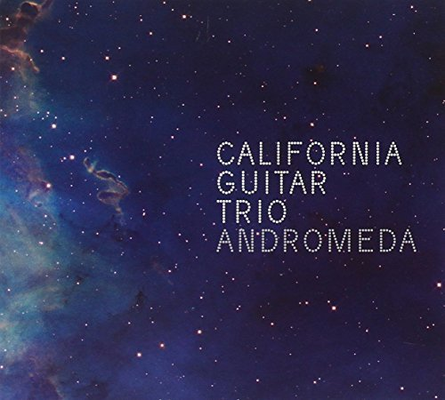 California Guitar Trio Andromeda