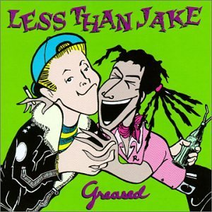 Less Than Jake Greased