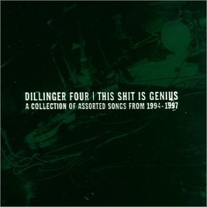 Dillinger Four This Shit Is Genius