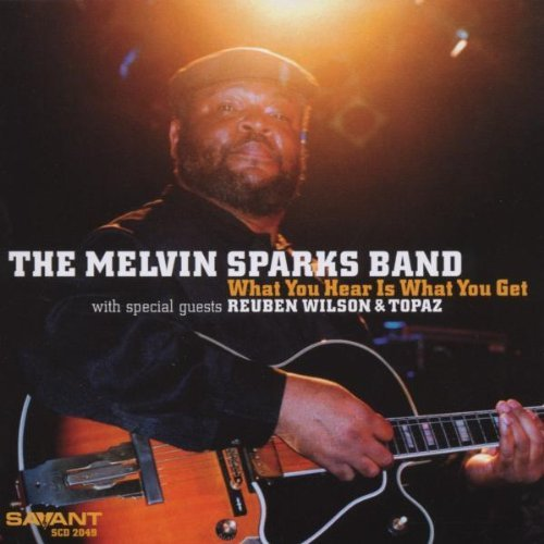 Melvin Sparks What You Hear Is What You Get