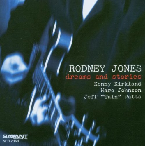 Rodney Jones Dreams & Stories