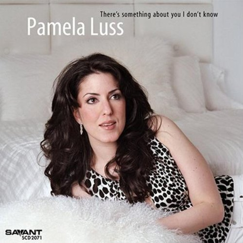 Pamela Luss There's Something About You I
