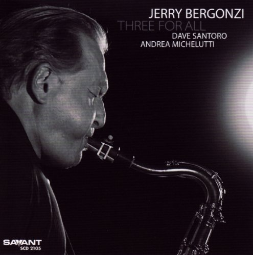 Jerry Bergonzi Three For All