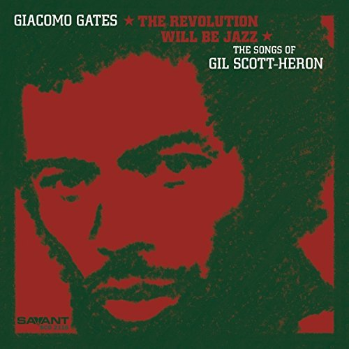 Giacomo Gates Revolution Will Be Jazz The So