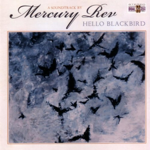 Mercury Rev Hello Blackbird