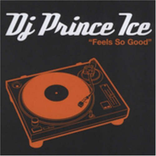 Dj Prince Ice Feels So Good