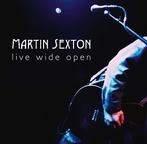 Martin Sexton Live Wide Open