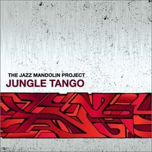 Jazz Mandolin Project Jungle Tango