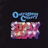 Outrageous Cherry Stay Happy