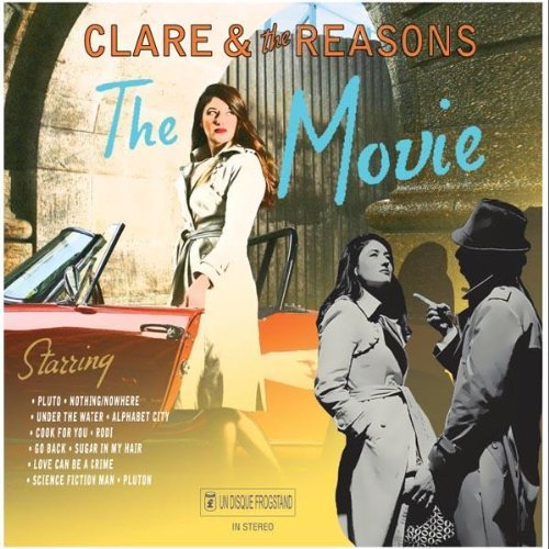 Clare & The Reasons Movie