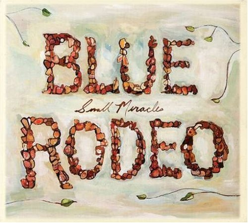 Blue Rodeo Small Miracles