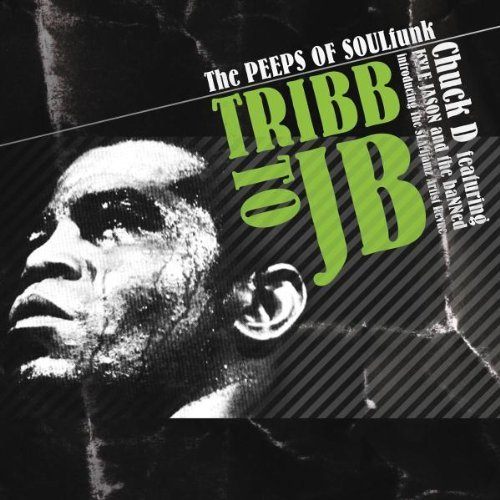 Chuck D & The Slamjamz Artist Tribb To Jb