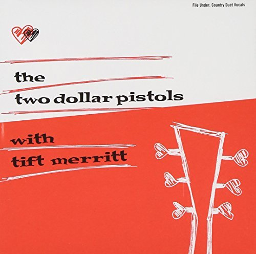 Two Dollar Pistols Merritt Two Dollar Pistols With Tift M
