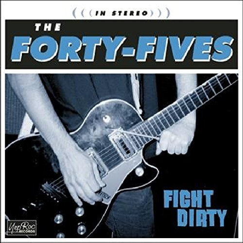 Forty Fives Fight Dirty
