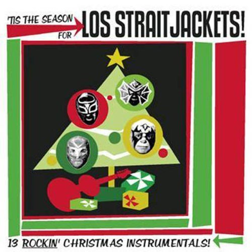 Los Straitjackets Tis The Season For