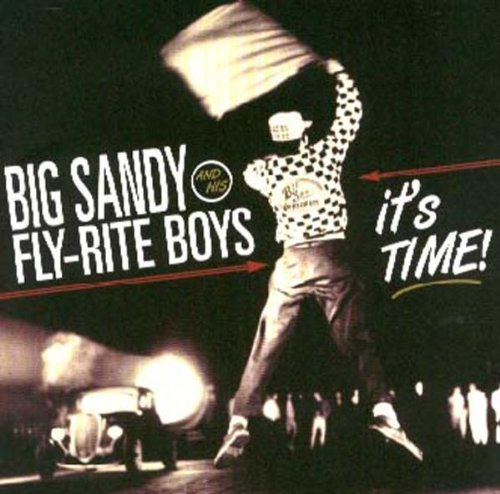 Big Sandy & Fly Rite Boys It's Time