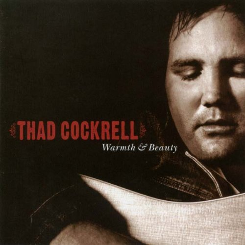 Thad Cockrell Warmth & Beauth