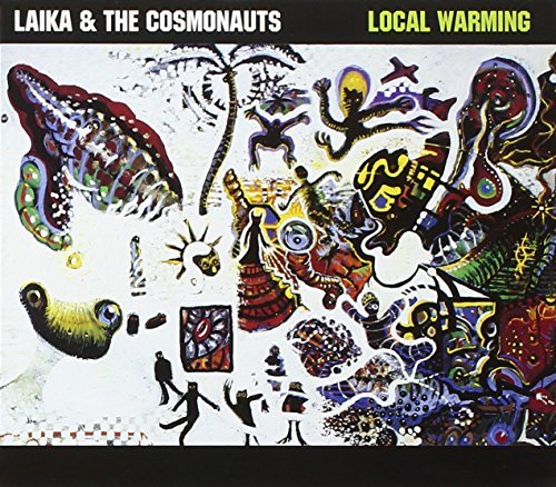 Laika & The Cosmonauts Local Warming