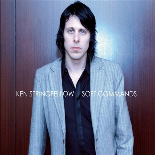 Ken Stringfellow Soft Commands