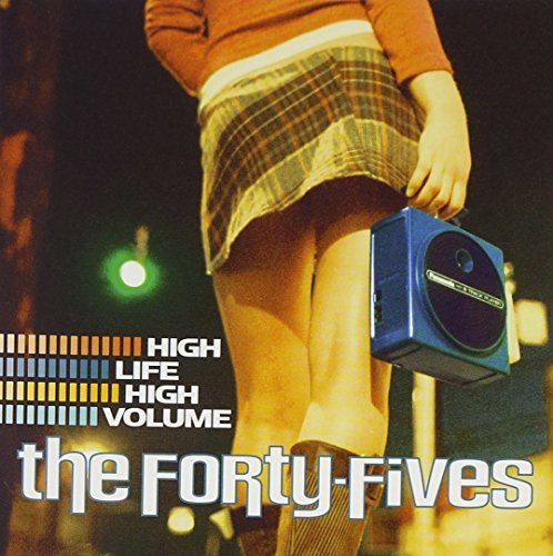Forty Fives High Life High Volume