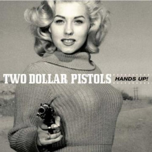 Two Dollar Pistols Hands Up
