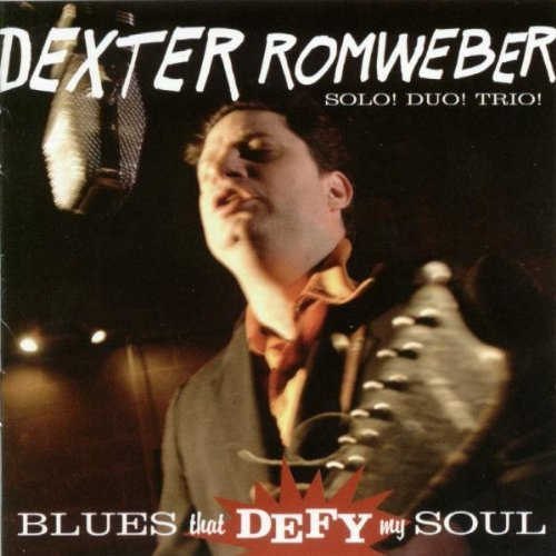 Dexter Romweber Blues That Defy My Soul
