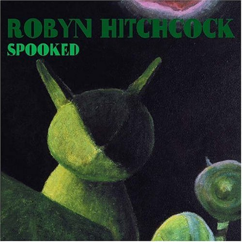 Robyn Hitchcock Spooked
