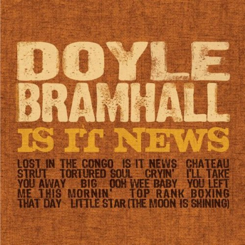 Doyle Bramhall Is It News? Is It News?