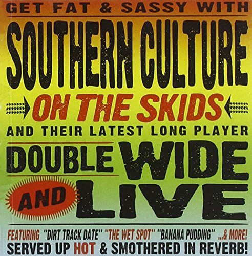 Southern Culture On The Skids Doublewide & Live
