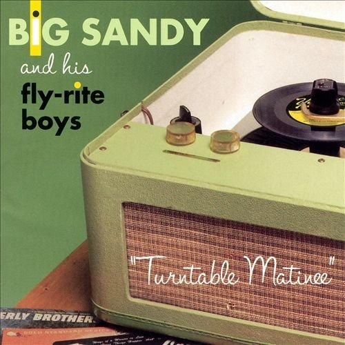 Big Sandy & Fly Rite Boys Turntable Matinee