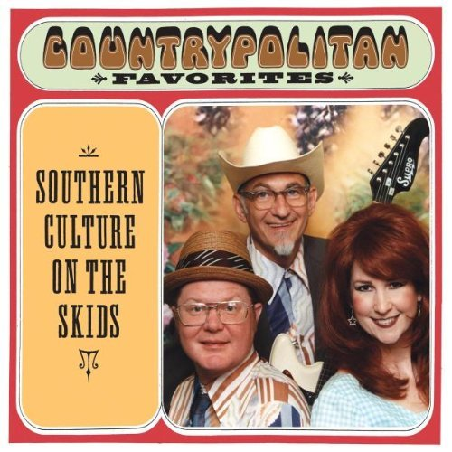 Southern Culture On The Skids Countrypolitan Favorites
