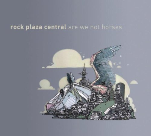 Rock Plaza Central Are We Not Horses Are We Not Horses