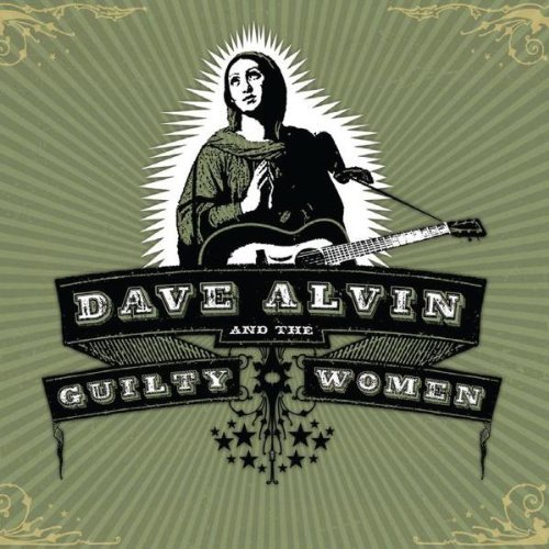 Dave & The Guilty Women Alvin Dave Alvin & The Guilty Women