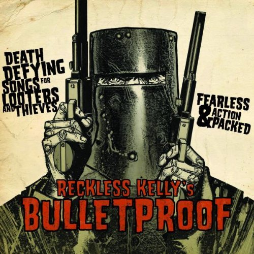 Reckless Kelly Bulletproof