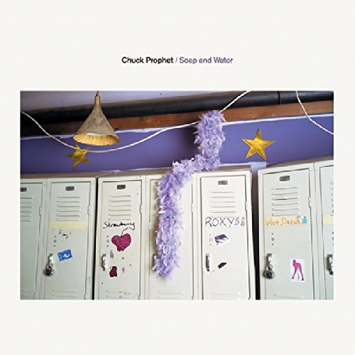 Chuck Prophet Soap & Water Digipak
