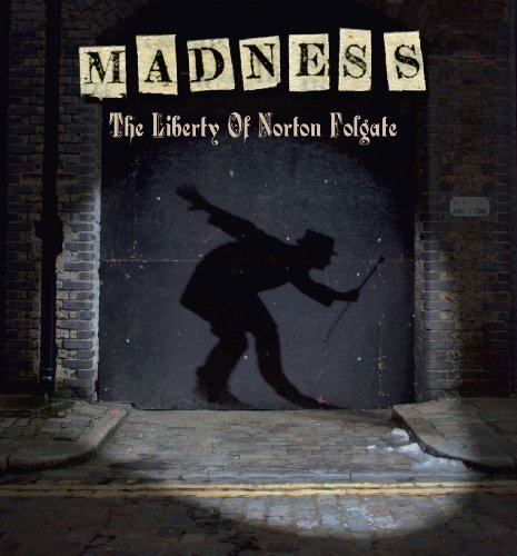 Madness Liberty Of Norton Folgate Liberty Of Norton Folgate