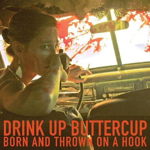 Drink Up Buttercup Born & Thrown On A Hook