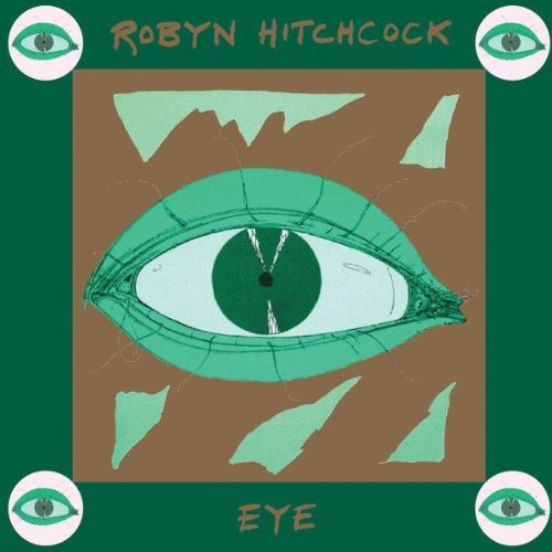 Robyn Hitchcock Eye