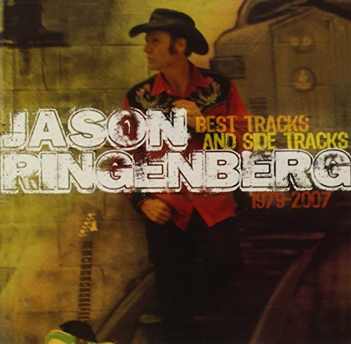 Jason Ringenberg Best Tracks & Side Tracks 1979
