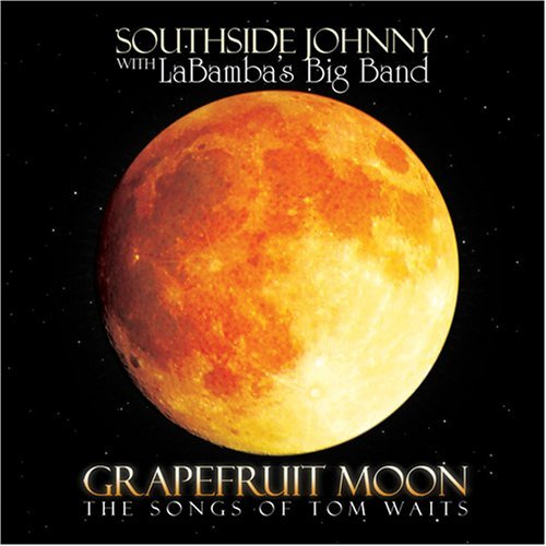 Southside Johnny & The La Bamb Grapefruit Moon Songs Of Tom